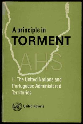 «A principle in Torment / II. The United Nations and Portuguese Administered Territories»
