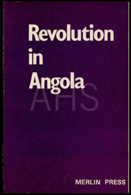 """Revolution in Angola"". Londres: Merlin Press, 1972"