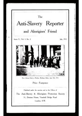 """The Anti-Slavery Reporter and Aborigines's Friend"". Ed. Anti-Slavery & Aborigines Protection Society. Series V, Vol. 3, N.º 2 (July, 1913)."