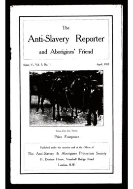"""The Anti-Slavery Reporter and Aborigines's Friend"". Ed. Anti-Slavery & Aborigines Protection Society. Series V, Vol. 3, N.º 1 (April, 1913)."