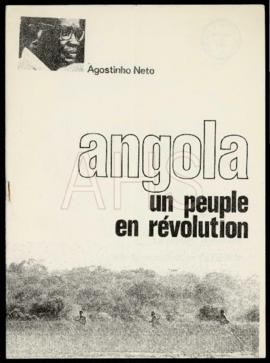 «Angola: un peuple en révolution», de Agostinho Neto / MPLA Information, Facts and Documents 1»